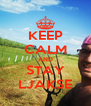 KEEP CALM AND STAY LJAKSE - Personalised Poster A4 size
