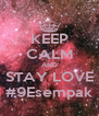 KEEP CALM AND STAY LOVE #9Esempak - Personalised Poster A4 size
