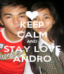 KEEP CALM AND STAY LOVE ANDRO - Personalised Poster A4 size