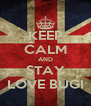 KEEP CALM AND STAY LOVE BUGI - Personalised Poster A4 size
