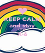 KEEP CALM and stay LOVE X-6  - Personalised Poster A4 size