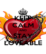 KEEP CALM AND STAY LOVEABLE - Personalised Poster A4 size