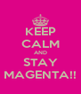 KEEP CALM AND STAY MAGENTA!! - Personalised Poster A4 size