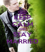 KEEP CALM AND STAY MARRIED - Personalised Poster A4 size