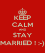 KEEP CALM AND STAY MARRIED ! :-) - Personalised Poster A4 size