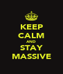 KEEP CALM AND STAY MASSIVE - Personalised Poster A4 size