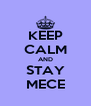 KEEP CALM AND STAY MECE - Personalised Poster A4 size