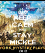 KEEP CALM AND STAY MICKLE - Personalised Poster A4 size