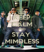 KEEP CALM AND STAY  MIMDLESS - Personalised Poster A4 size