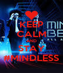 KEEP CALM AND STAY #MINDLESS - Personalised Poster A4 size