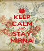 KEEP CALM AND STAY MIRNA - Personalised Poster A4 size