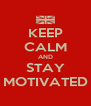 KEEP CALM AND STAY MOTIVATED - Personalised Poster A4 size