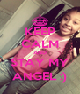 KEEP CALM AND STAY MY ANGEL :) - Personalised Poster A4 size