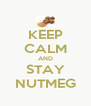 KEEP CALM AND STAY NUTMEG - Personalised Poster A4 size