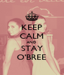 KEEP CALM AND STAY O'BREE - Personalised Poster A4 size