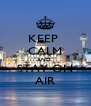 KEEP  CALM AND  STAY ON AIR - Personalised Poster A4 size