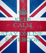 KEEP CALM AND STAY ONLINE  FACEBOOK - Personalised Poster A4 size