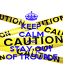KEEP CALM AND STAY OUT OF TROUBLE - Personalised Poster A4 size