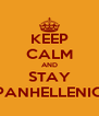 KEEP CALM AND STAY PANHELLENIC - Personalised Poster A4 size