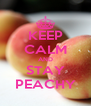 KEEP CALM AND STAY PEACHY - Personalised Poster A4 size