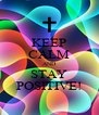 KEEP CALM AND STAY POSITIVE! - Personalised Poster A4 size