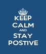 KEEP CALM AND STAY POSTIVE - Personalised Poster A4 size