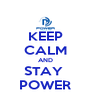 KEEP CALM AND STAY  POWER - Personalised Poster A4 size