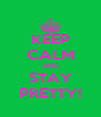 KEEP CALM AND STAY PRETTY! - Personalised Poster A4 size