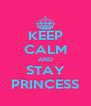 KEEP CALM AND STAY PRINCESS - Personalised Poster A4 size