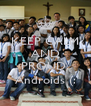 KEEP CALM AND STAY PROUD. Androids (: - Personalised Poster A4 size