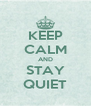 KEEP CALM AND STAY QUIET - Personalised Poster A4 size