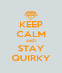 KEEP CALM AND STAY QUIRKY - Personalised Poster A4 size