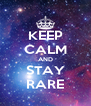 KEEP CALM AND STAY RARE - Personalised Poster A4 size