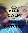 KEEP CALM AND STAY RATCHET - Personalised Poster A4 size