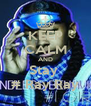 KEEP CALM AND Stay  # Ray Ray - Personalised Poster A4 size