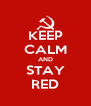 KEEP CALM AND STAY RED - Personalised Poster A4 size