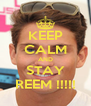 KEEP CALM AND STAY REEM !!!!! - Personalised Poster A4 size