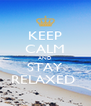 KEEP CALM AND STAY RELAXED  - Personalised Poster A4 size