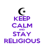 KEEP CALM AND STAY RELIGIOUS - Personalised Poster A4 size