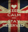 KEEP CALM AND STAY RESERVED  - Personalised Poster A4 size