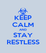 KEEP CALM AND STAY RESTLESS - Personalised Poster A4 size