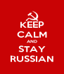 KEEP CALM AND STAY RUSSIAN - Personalised Poster A4 size