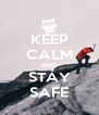 KEEP CALM AND STAY SAFE - Personalised Poster A4 size