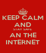KEEP CALM AND STAY SAFE  AN THE INTERNET - Personalised Poster A4 size