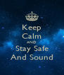 Keep Calm AND Stay Safe And Sound - Personalised Poster A4 size