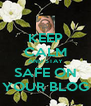 KEEP CALM AND STAY SAFE ON YOUR BLOG - Personalised Poster A4 size
