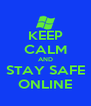 KEEP CALM AND STAY SAFE ONLINE - Personalised Poster A4 size