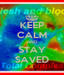 KEEP CALM AND STAY SAVED - Personalised Poster A4 size