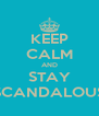 KEEP CALM AND STAY SCANDALOUS - Personalised Poster A4 size