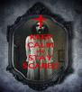 KEEP CALM AND STAY SCARED - Personalised Poster A4 size